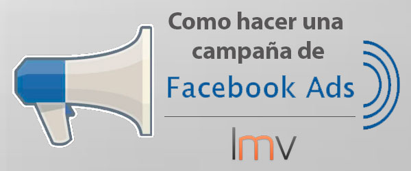 como hacer campaña facebook ads