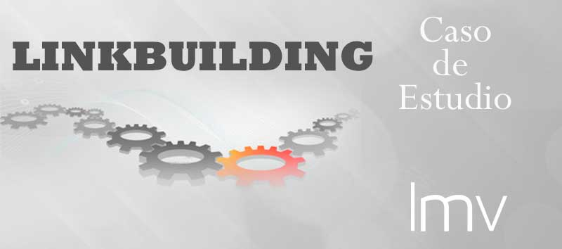 Linkbuilding - Caso de Estudio