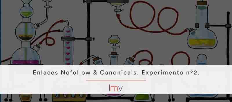 experimento canonicals y enlaces follow nofollow